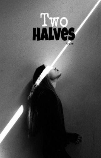 Two Halves { H.S }