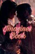 Imagines Book (Hiatus) by Jean_Adrianna1998