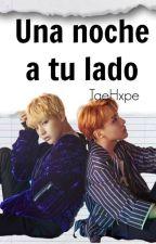 Una noche a tu  lado [VHope] by TaeHxpe