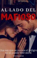 Al Lado Del Mafioso by EveSalazar9