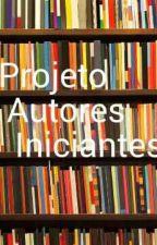 Projeto autores iniciantes  by Rennatthha