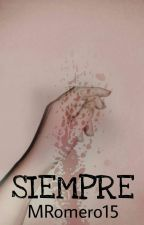 SIEMPRE by Maricuchi146
