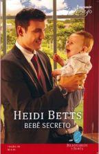 Bebê Secreto - Heidi Betts(Série Bilionários e Bebês) by LilianOliveira038