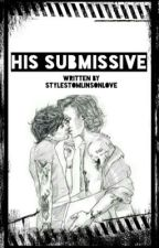 His Submissive - L.S. by stylestomlinsonlove