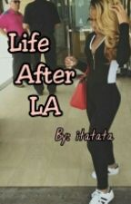 Life After LA by iTatata