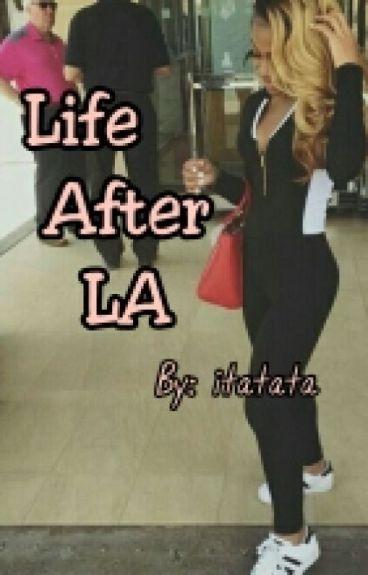 Life After LA
