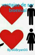 Ventajas de ser bisexual by GGBryanGG