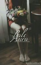 Pale Aura k.q [Discontinued for re-writing] by blckstabbath
