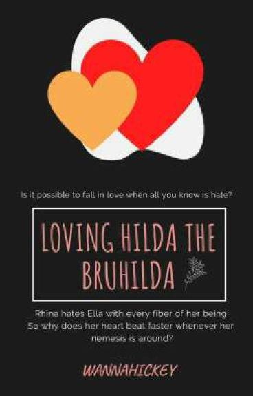 Loving Hilda the Bruhilda (GxG)
