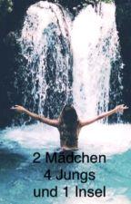 2 Mädchen , 4 Jungs und 1 Insel by LockenKopf2111