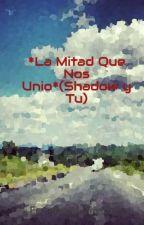 ⬅▪| La Mitad Que Nos Unio |▪ ➡ 🔝Shadow The Hedgehog by Neo_Black_82