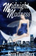 Midnight Madness by NeverTrustaDuck