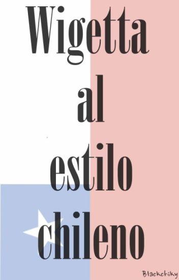 Wigetta al estilo chileno