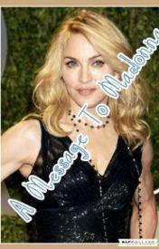 A Message To Madonna by Keayginguler