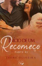 Recomeço - Concluído by Jayneo12