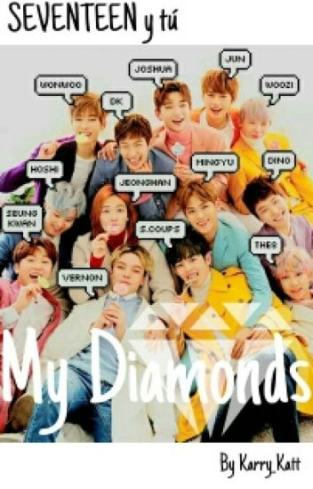 My Diamonds | SEVENTEEN y Tú-OneShots |