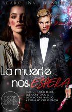 La Muerte Nos Espera J.B (PAUSADA TEMPORALMENTE) by Carolina_Daniela