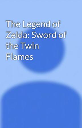 The Legend Of Zelda Sword Of The Twin Flames Awakening Wattpad
