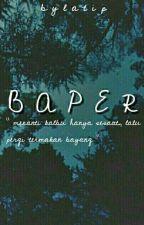 Baper . by ltpcyx