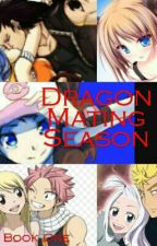 Dragon Mating Season(COMPLETED) by JumpyJules