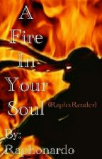 A Fire In Your Soul (RaphxReader) by Raphonardo