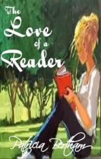 The Love of a Reader by PatriciaAliceB
