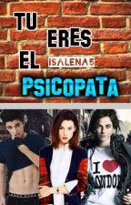 Tú Eres El Psicópata by isalena5