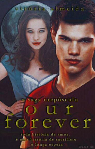 A saga Crepúsculo - Our Forever