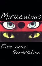 Miraculous: Eine Neue Generation |wird Überarbeitet| by LailiBail