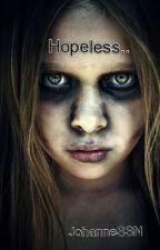 Hopeless.. (Zombie story) by JohanneSSN