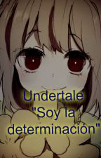 Undertale : Soy la determinación. by Pa-nee