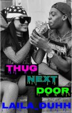 Thug Next Door (EDITING) by laila_duhh