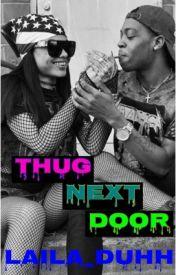 Thug Next Door by laila_duhh