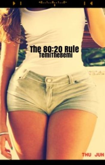 The 80:20 Rule(On Hold)
