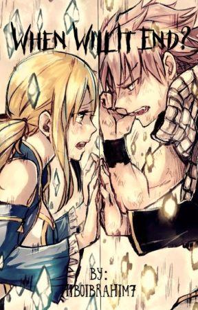 When Will It End? (Natsu x Reader ~ Jealous Lucy) by Milkyhibo