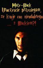 Uroczyście przysięgam, że knuję coś niedobrego... Z Blackiem?! by Mary-Black