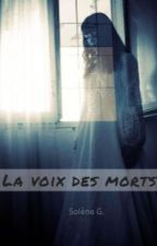 La voix des morts by Lolauria