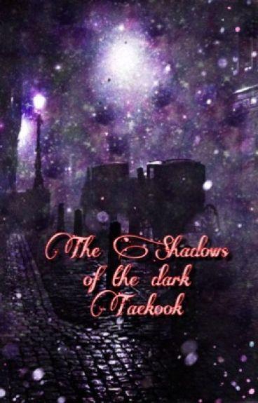 The Shadows of the dark | vkook