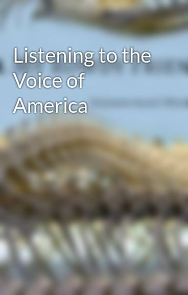 Listening to the Voice of America by ScottWhitaker
