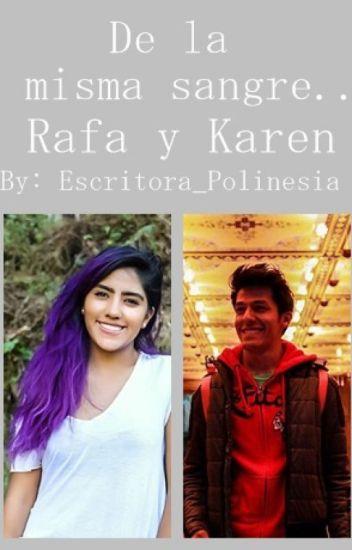 De la misma sangre...-Karen y Rafa (Raren)- (Go wattys 2016)