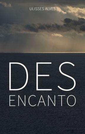 Desencanto by UlissesAlves6