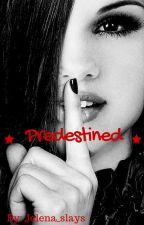 Predestined (Jelena Story) by Jelena_slays