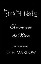 Death Note: El renacer de Kira [#DNWattys2016] by OH_Marlow