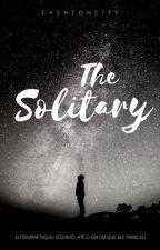 The solitary // Cashton [PARTE2] by CashtonCity