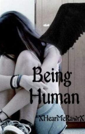 Being Human {To Be Re-Written} by XHearMeRawrX