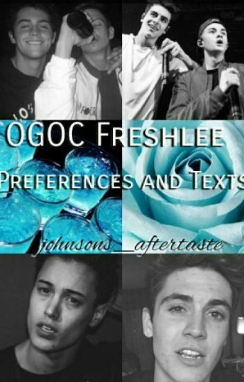 OGOC/ Freshlee preferences and texts