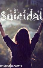 Suicidal by CrazyMofosForLife