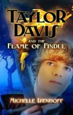 Taylor Davis and the Flame of Findul by MichelleIsenhoff