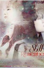 Stiil Remember [ 21+ ] by naznine_aonillah