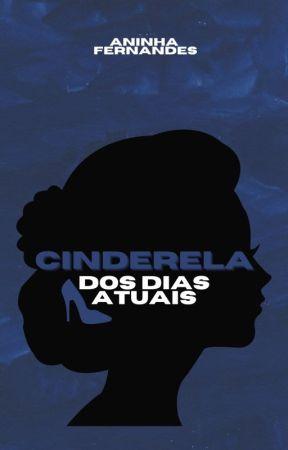 A Cinderela Dos Dias Atuais by vitoria32963177